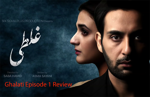Ghalati episode 1 review
