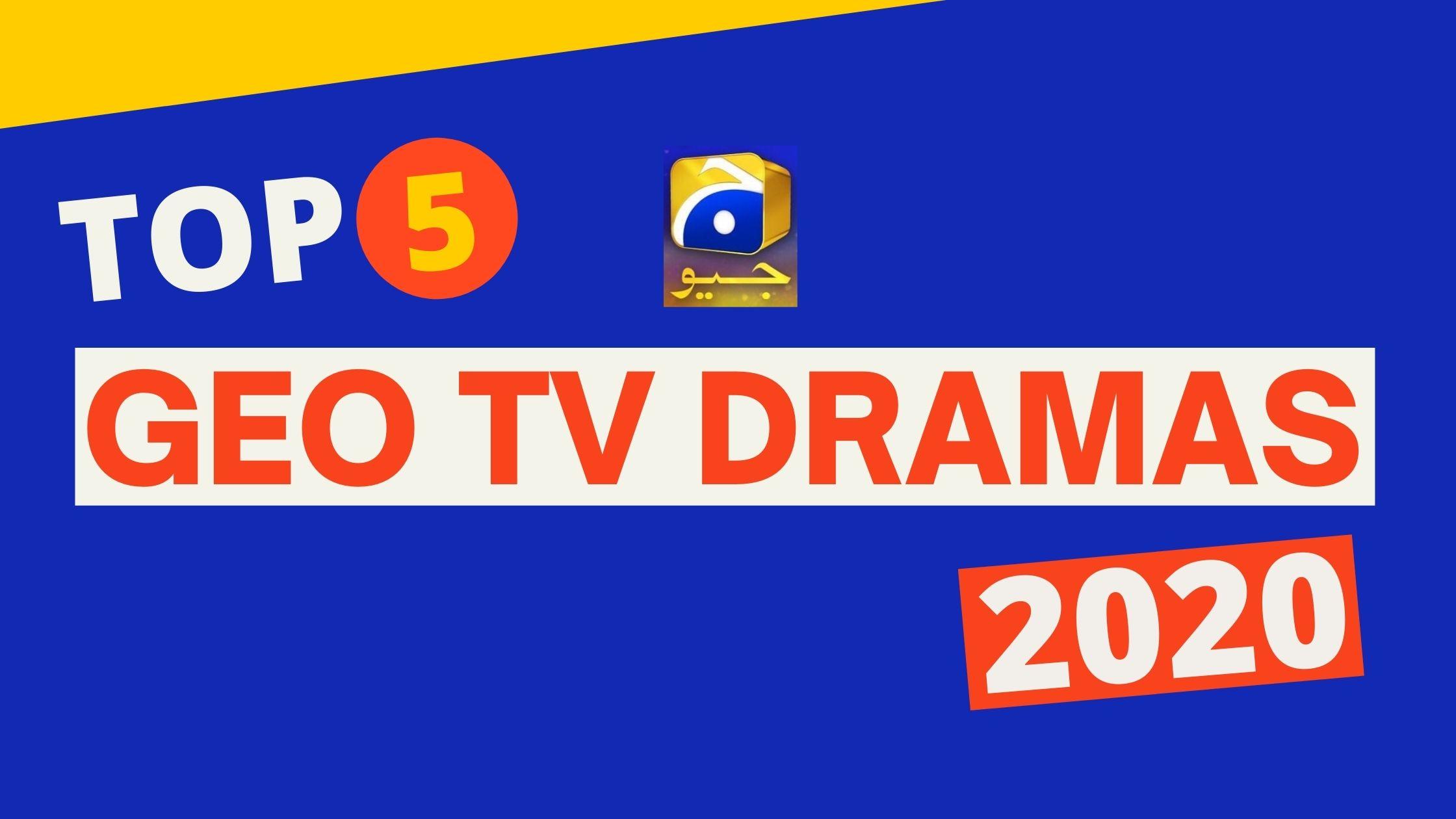 Top 5 Geo TV Dramas 2020