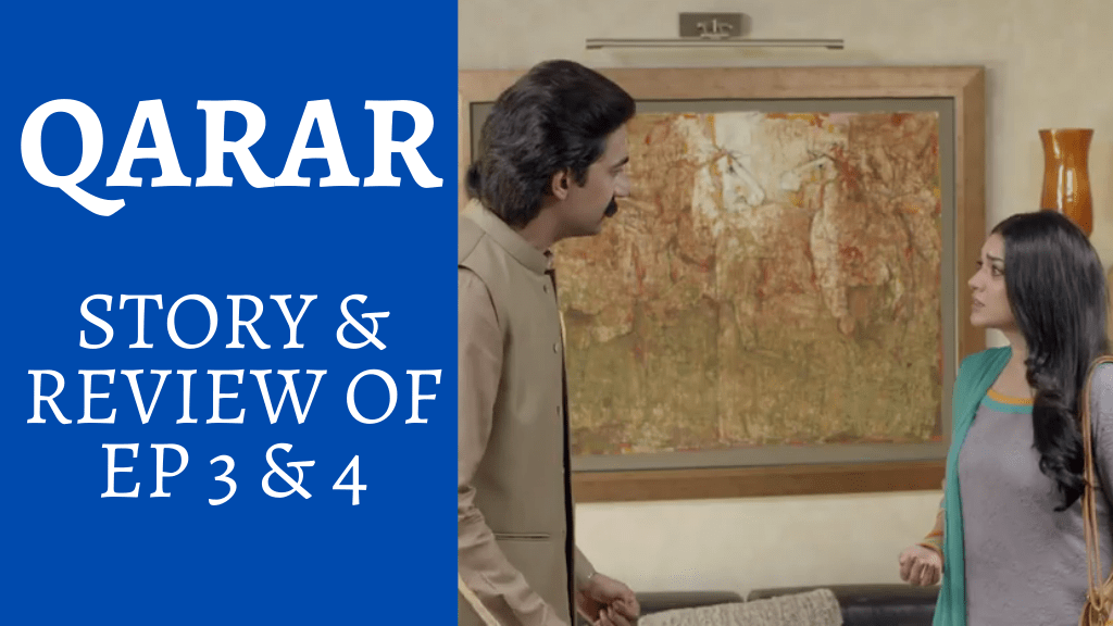 Qarar - Story & Review (Episode 3-4)