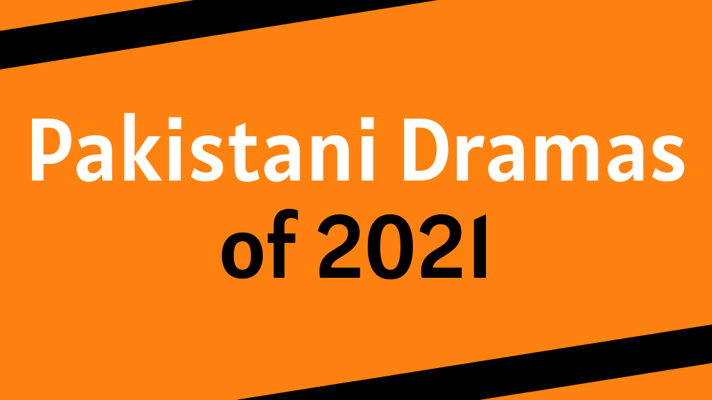 Pakistani Dramas of 2021