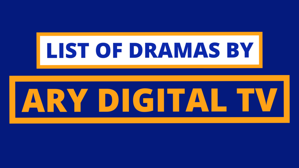 List of Dramas Released by ARY Digital TV