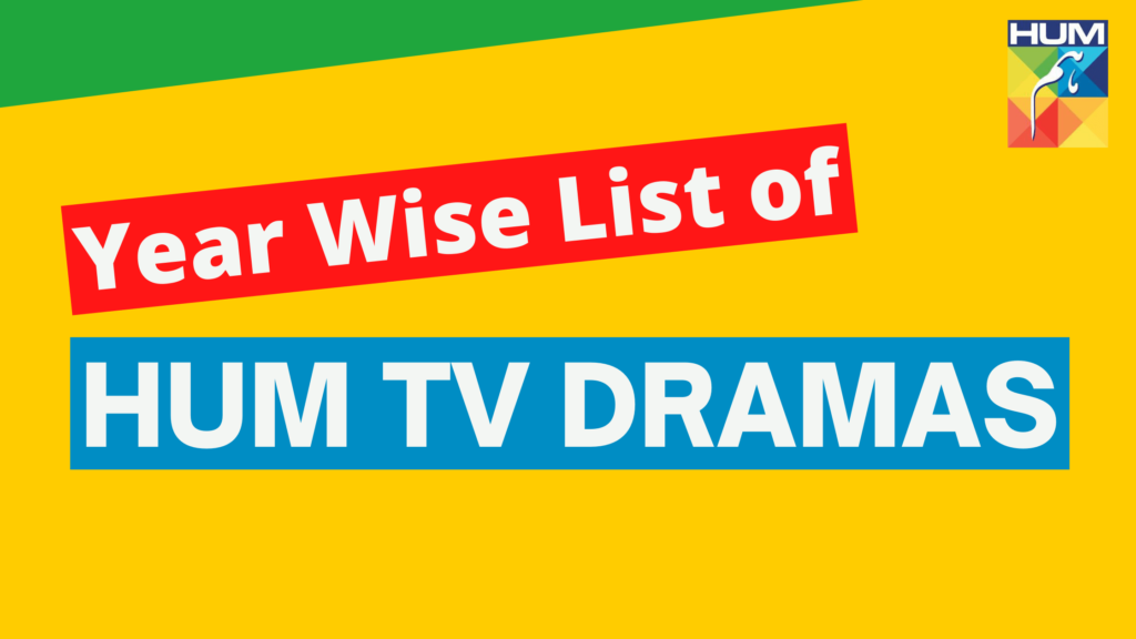 Year Wise List of Dramas Released by HUM TV-min