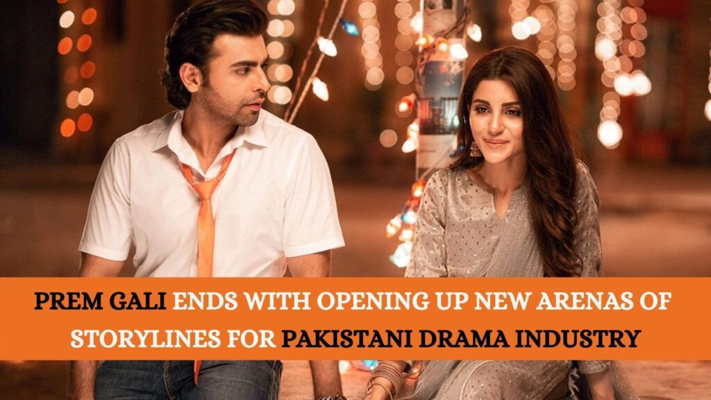 Prem Gali Ends with Opening New Arenas of Storylines for Pakistani Drama Industry