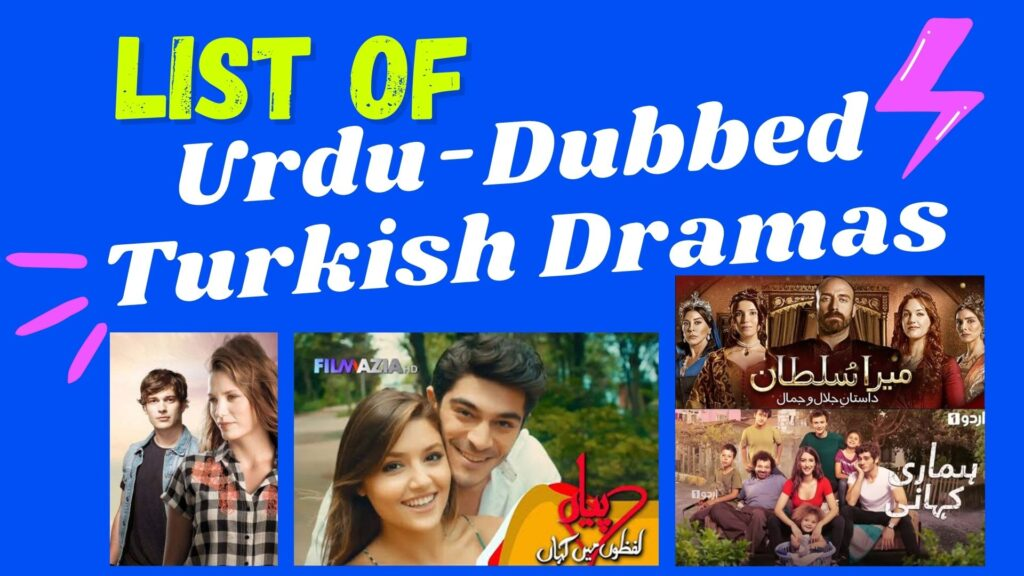 List of Urdu-Dubbed Turkish Dramas