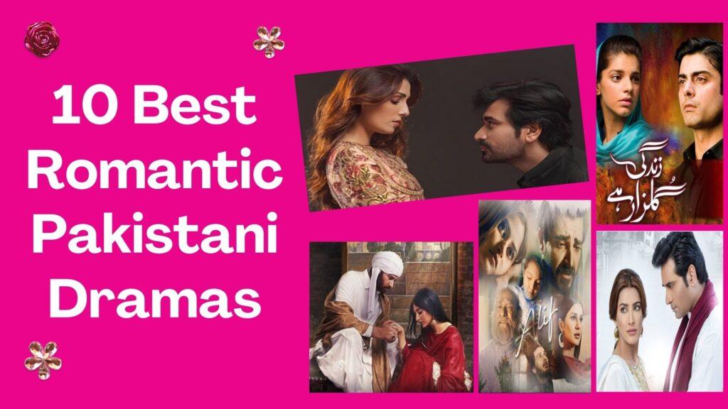 10 Best Romantic Pakistani Dramas