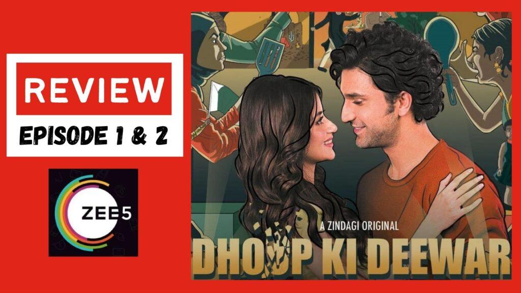 Dhoop Ki Deewar Episode 1 & 2 Review