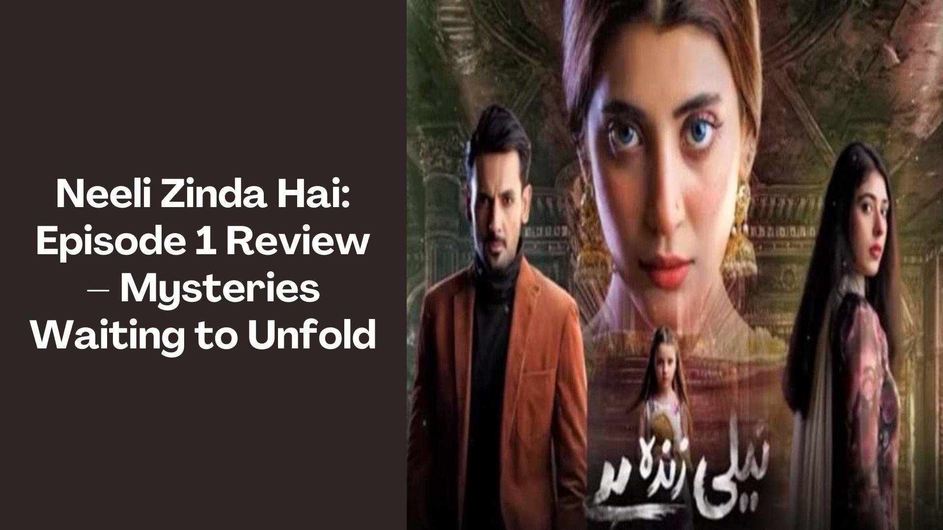 Neeli Zinda Hai Review-1