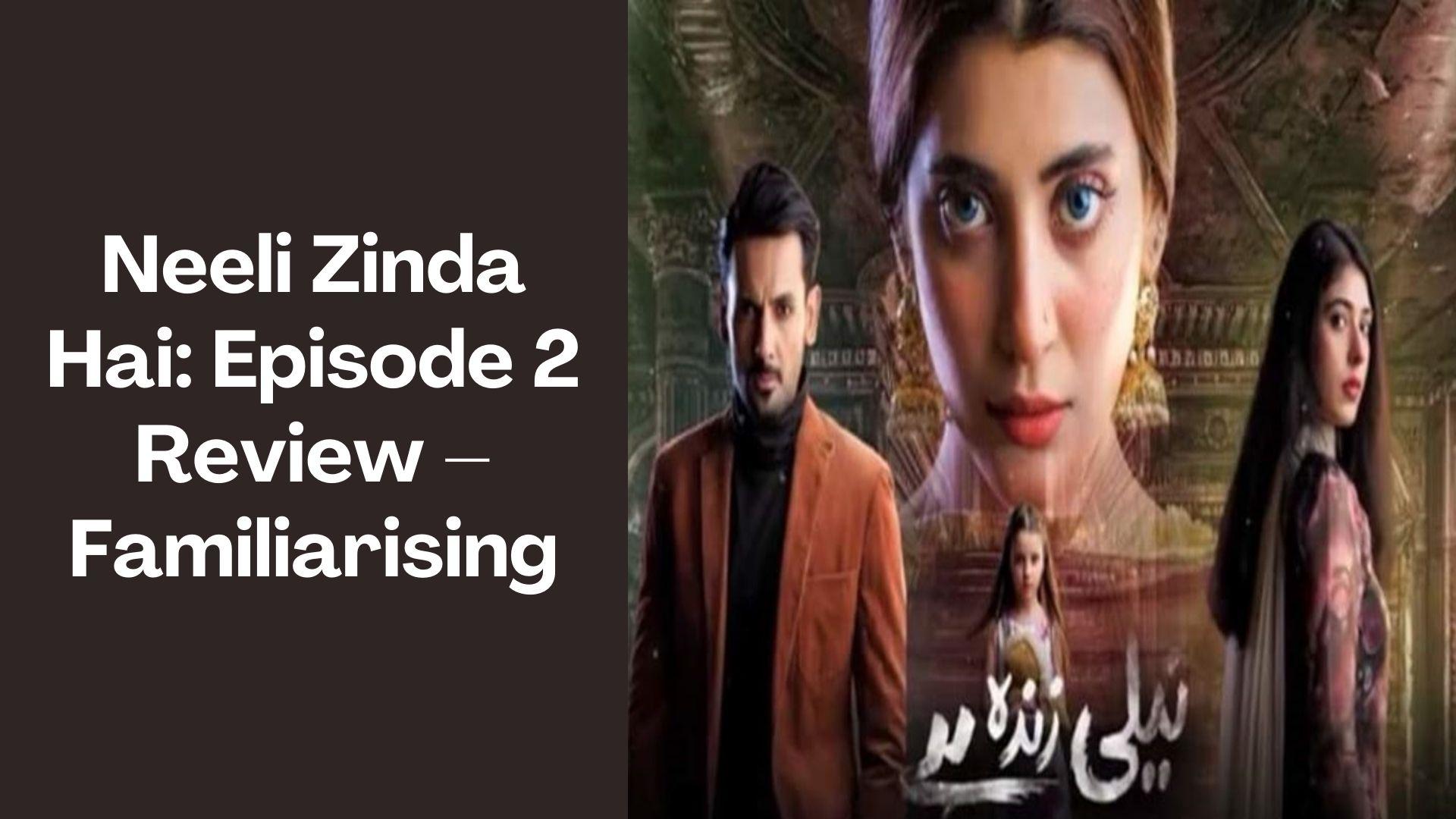 Neeli Zinda Hai Review-2