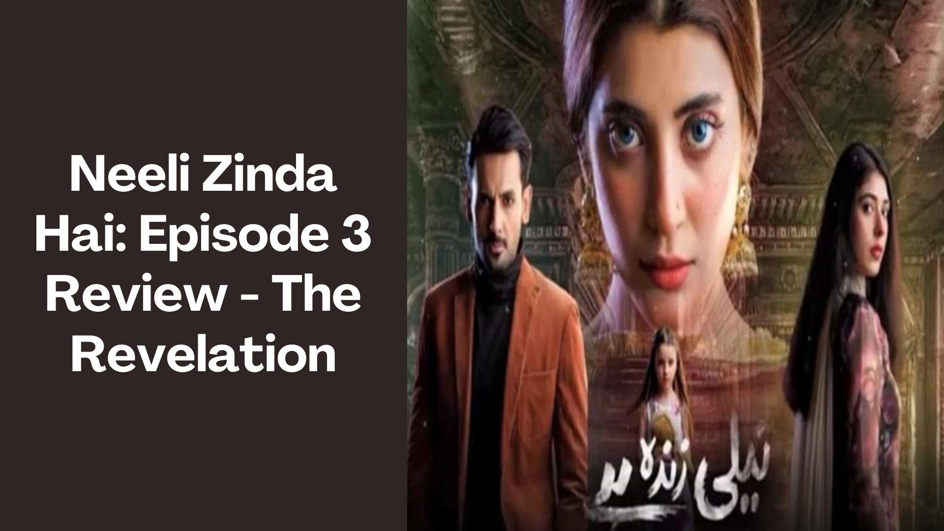 Neeli Zinda Hai Review-3